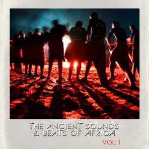 The Ancient Sounds and Beats of Africa, Vol. 1