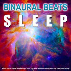 Binaural Beats: The Best Ambient Sleeping Music With Alpha Waves, Delta Waves and Brain Waves Isochronic Tones Asmr Sounds for Sleep