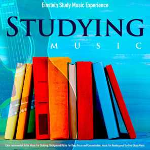 Studying Music: Calm Instrumental Guitar Music for Studying, Background Music for Deep Focus and Concentration, Music for Reading and the Best Study Music