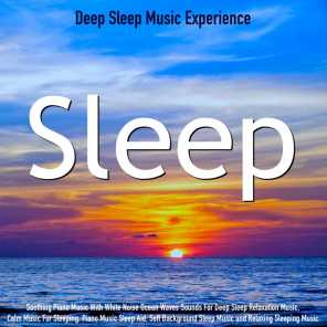 Sleep: Soothing Piano Music With White Noise Ocean Waves Sounds for Deep Sleep Relaxation Music. Calm Music for Sleeping, Piano Music Sleep Aid, Soft Background Sleep Music and Relaxing Sleeping Music