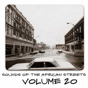 Sounds of the African Streets,Vol.20