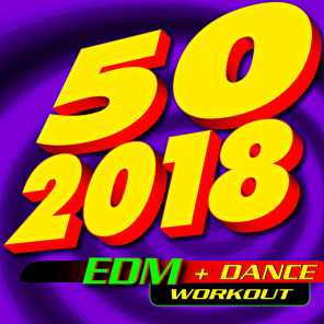 50 2018 Edm + Dance Workout