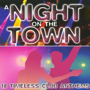 A Night On The Town - 18 Timeless Club Anthems