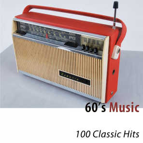 60's Music (100 Classic Hits) [Remastered]