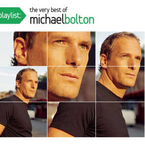 Playlist: The Very Best Of Michael Bolton (2009)