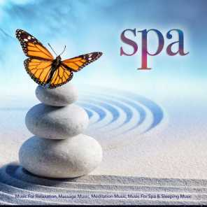 Spa Music For Relaxation, Massage Music, Meditation Music, Music For Spa & Sleeping Music