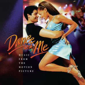 Dance With Me: Music From The Motion Picture (Dance Remix)