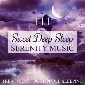 111 Sweet Deep Sleep Serenity Music: Healing Sounds Treatment for Trouble Sleeping, Stress Relief, Pure Spa Relaxation, Meditation & Yoga Music