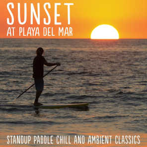 Sunset at Playa del Mar - Stand up Paddle Chill and Ambient Classics