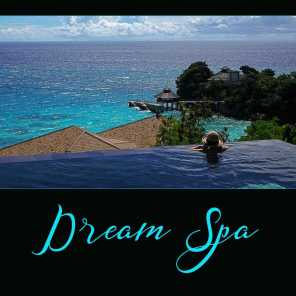 Dream Spa – Revitalise by the Massage, New Age Music, Mental and Emotional Relief, Great Time for Self-Care
