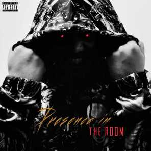 Presence in the Room (feat. Skits Vicious)