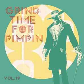 Grind Time For Pimpin,Vol.19