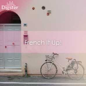 DIGSTER - French It Up