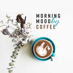 Morning Mood by Coffee