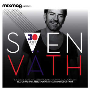 Mixmag Presents 30 Years of Sven Väth