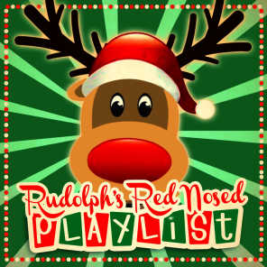 Rudolph's Red Nosed Playlist
