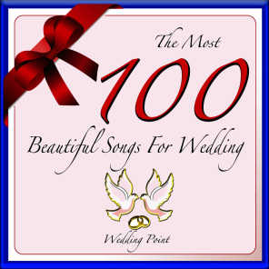 The Most 100 Beautiful Songs for Wedding