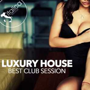 Luxury House (Best Club Session)