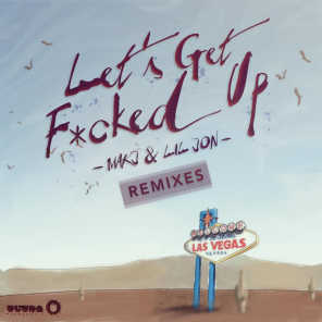 Let's Get F*cked Up (Remixes)