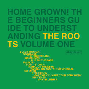 Home Grown! The Beginner's Guide To Understanding The Roots (Vol. 1)