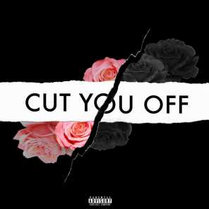 Cut You Off