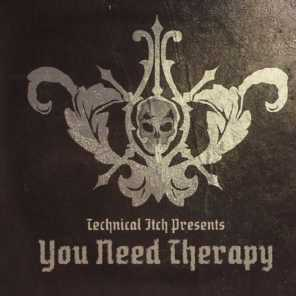 Technical Itch Presents: You Need Therapy