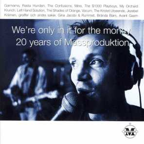 We're Only in It for the Money (20 Years of Massproduktion)