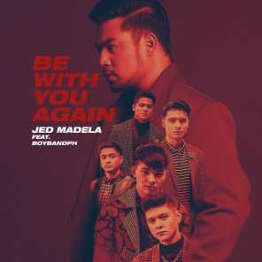 Be With You Again (feat. BoybandPH)