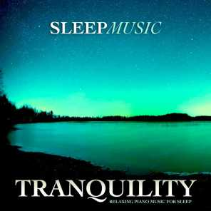 Tranquility: Relaxing Piano Music For Sleep