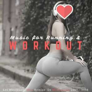 Music for Running & Workout (Les Meilleures Hits Remixé De Motivation 2017 - 2018)