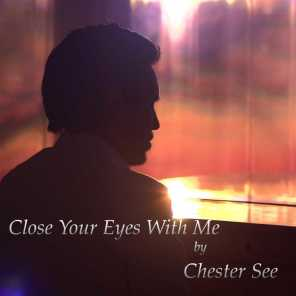 Close Your Eyes With Me
