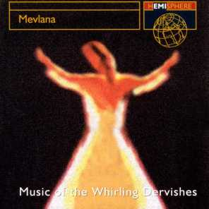 Mevlana: Music Of The Whirling Dervishes