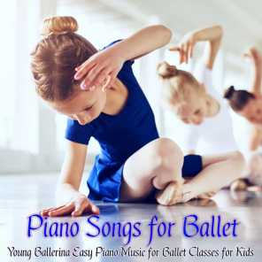 Piano Songs for Ballet – Young Ballerina Easy Piano Music for Ballet Classes for Kids