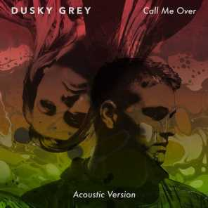 Call Me Over (Acoustic Version)