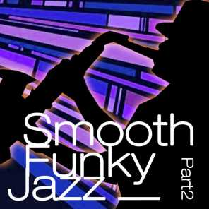 Funky Smooth Jazz Part 2