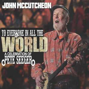To Everyone in All the World: A Celebration of Pete Seeger