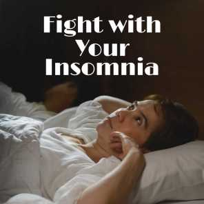 Fight with Your Insomnia – New Age Compilation for Perfect Sleep