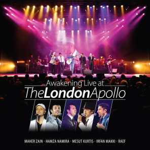 Awakening Live at the London Apollo (feat. Maher Zain, Mesut Kurtis, Hamza Namira, Raef & Irfan Makki)