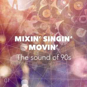 Mixin' Singin' Movin', Vol. 1 (The Sound of 90s)