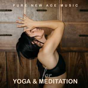 Pure New Age Music for Yoga & Meditation – Cosmic Sounds & Nature Noises for Perfect Body & Mind Relax