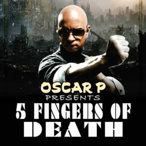 Oscar P Presents 5 Fingers Of Death