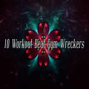 10 Workout Beat Gym Wreckers