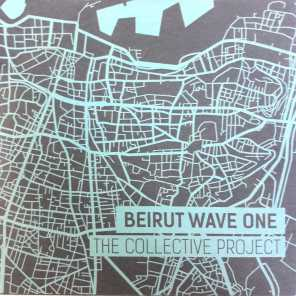 Beirut Wave One - The Collective Project
