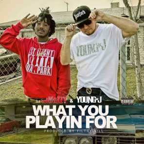 What You Playin For (feat. Mozzy)