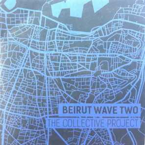 Beirut Wave Two - The Collective Project