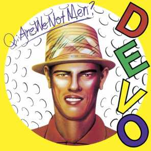 Q: Are We Not Men? A: We Are Devo! [Deluxe Remastered Edition]