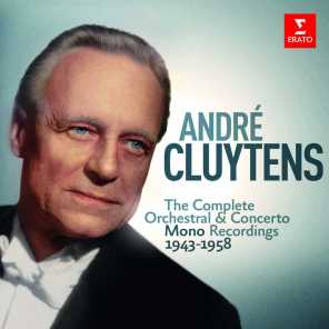 André Cluytens - Complete Mono Orchestral Recordings, 1943-1958