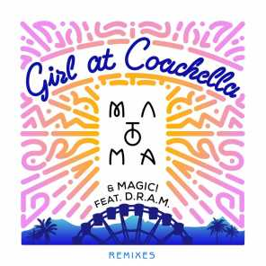 Girl At Coachella (feat. DRAM) [Remixes]