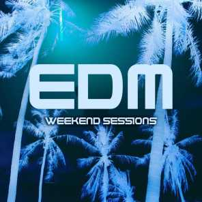Weekend Sessions: EDM