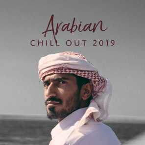 Arabian Chill Out 2019 – Oriental Music, Perfect Relax Zone, Pure Relaxation, Tantric Music 2019
